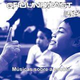 Groundcast#98 – Músicas sobre a escola