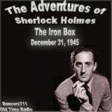 The New Adventures Of Sherlock Holmes - The Iron Box (12-31-45)