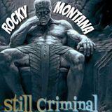 Rocky Montana - Still Criminal