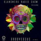 Klangwerk Radio Show - EP013 - Groovegsus