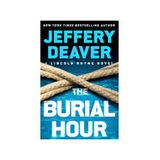 Jeffery Deaver: The Burial Hour