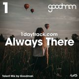 Talent Mix #88 | Goodman - Always There | 1daytrack.com
