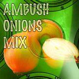 AMBUSH ONIONS MIX