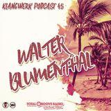 Klangwerk Radio Show - EP045  - Walter Blumenthal (Total Groove)