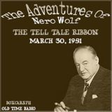 The New Adventures Of Nero Wolf - The Tell Tale Ribbon (03-30-51)