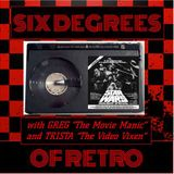 SIX DEGREES OF RETRO 007 - MEGA HOLIDAY SPECTACULAR w/MOVIE MANIAC & VIDEO VIXEN