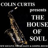 COLIN CURTIS PRESENTS THE HOUSE OF SOUL SHOW NEW SOULFUL VOCAL JAZZY & GOSPEL HOUSE O9 AUGUST 2017