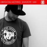 DBHQ 036 Moving Shadow Classic Mix