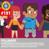 #191 - Poliamor
