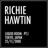 Richie Hawtin: Liquid Room - Pt. 1 of 2, Tokyo, Japan (25/11/2000)