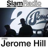 #SlamRadio - 252 - Jerome Hill