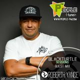 BlackTurtle Sessions Guest Mix Roberth Yance . www.people-fm.com