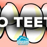 No Teeth   Dream Meanings Podcast