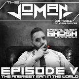 The Joman Show on KUHS Denver Episode 5 - The Angriest Man In The World