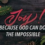 Because God can Do The Impossible