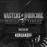 Official Masters Of Hardcore Podcast E137 by Korsakoff