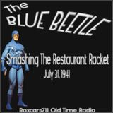 The Blue Beetle - Smashing The Restaurant Racket (07-31-41) 2 Parts COMPLETE