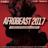 #AFROBEAST 2017 Afrobeats Mix Mixed By @DJWAVYJ