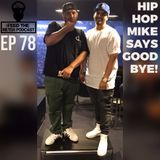 EP 78 @HIPHOP_MIKE SAY GOODBYE TO FEED THE METER AND BLAMES @BILLYJUNE88 @DJJUANYTO