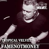 TROPICAL VELVET PODCAST EP80 MIXED BY FAMENOTMONEY