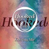 Hooked Podcast 036 :: KATRINA MIR