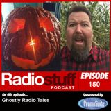 Episode 150 - Ghostly Radio Tales
