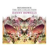 Danny Howells The Mix Collection Disc 1