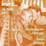 Shemonster Vintage X Sven Helwig 18.03.17 @ Kurzbar