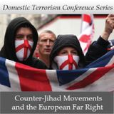 Domestic Terrorism Conference Series: Counter-Jihad Movements and the European Far Right
