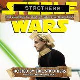 Strothers Wars Ep 5 : Chris Willis talks his Star Wars fandom & favourite Steele Wars clips