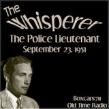 The Whisperer - The Police Lieutenant (09-23-51)
