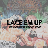 "Lace Em Up- Ep. 62 ""Who Run It"""