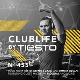 ClubLife By Tiësto Podcast 455 - First Hour
