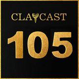 CLAPCAST #105