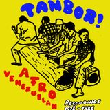 TAMBOR! Afro Venezuelan Recordings 1978 - 1986, selected by Alex Figueira.