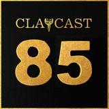 CLAPCAST #85