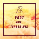 Foot - Teaser Mix For Aftertech ADE Party 19 October