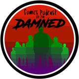 Comics Podcast Of The Damned Ep. 95