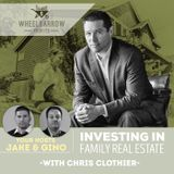 Investing in Family Real Estate with Chris Clothier