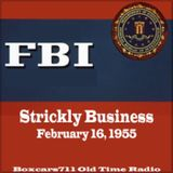 The FBI In Peace & War - Strickly Business (02-16-55)