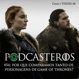 Podcasteros #54: Por que comparamos tanto os personagens?