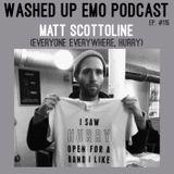 #115 - Matt Scottoline (Everyone Everywhere, Hurry)