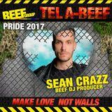 SEAN CRAZZ BEATMIX PODCAST SERIES: TEL A BEEF PRIDE 2017
