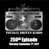 Totally Driven Radio #250