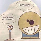 ...Am Dienstag kommt Techno!...