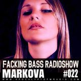 Markova - Facking Bass RadioShow Episode #022 (10.01.2017)