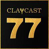 CLAPCAST #77