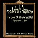 Author's Playhouse - The Soul Of The Great Bell (09-01-44)