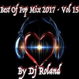 Best Of Pop Mix 2017 - Vol 15 - By Dj Roland