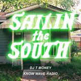 DJ T MONEY Presents : Sailin The South #12 - July 25th, 2017